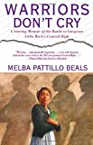 img - for Warriors Don't Cry by Melba Patillo Beals (1-Feb-1995) Paperback book / textbook / text book