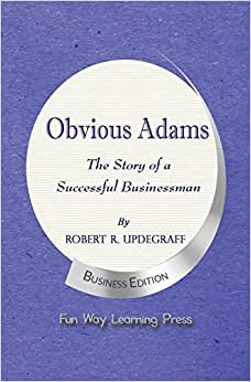 Obvious Adams -- The Story Of A Successful Businessman: New Business Edition