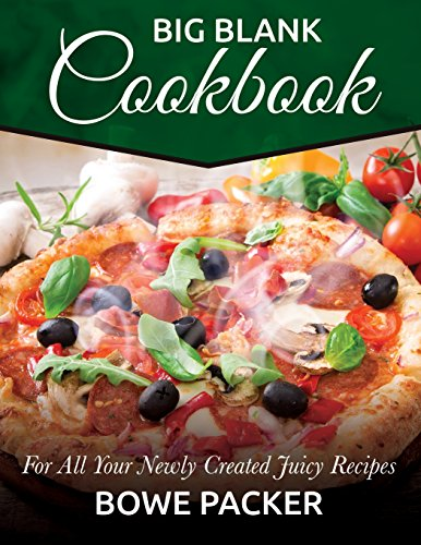 Big Blank Cookbook: For All Your Newly Created Juicy Recipes