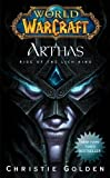 Arthas: Rise of the Lich King (World of Warcraft) by Golden, Christie ( 2010 )