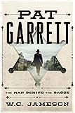 Pat Garrett: The Man Behind the Badge