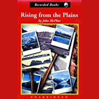Rising From the Plains: Annals of the Former World, Book 3 (       UNABRIDGED) by John McPhee Narrated by Nelson Runger