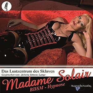 Das Lustzentrum des Sklaven. Eine erotische BDSM Hypnose Hörbuch