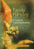 img - for Family Planning: A Guide for Exploring the Issues Revised Edition book / textbook / text book