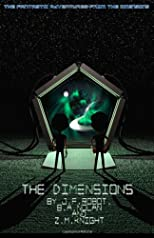 The Fantastic Adventures From The Dimensions: The Dimensions: Book 1: The Dimensions (Volume 1)