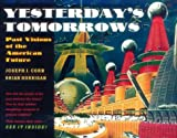 img - for Yesterday's Tomorrows: Past Visions of the American Future book / textbook / text book