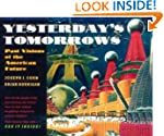 Yesterday's Tomorrows: Past Visions o...