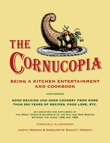 The Cornucopia: Being a Kitchen Entertainment and Cookbook PDF