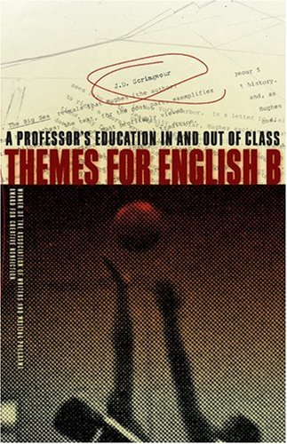 Themes for English B: A Professor's Education In and Out of Class (Association of Writers and Writing Programs Award for Creative Nonfiction)