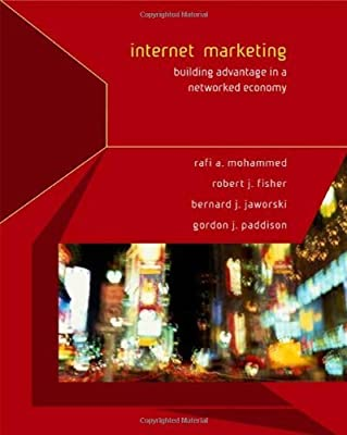 Internet Marketing: Building Advantage in a Networked Economy by Rafi Mohammed (1-Sep-2006) Hardcover