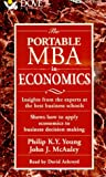 img - for The Portable MBA in Economics: Insights from the Experts at the Best Business Schools : Shows How to Apply Economics to Business Decision Making (Portable Mba Series) book / textbook / text book