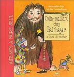 echange, troc Marie-Hélène Place, Caroline Fontaine-Riquier - Colin-maillard chez Balthazar. : Le livre du toucher