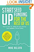 #5: Startup Seed Funding for the Rest of Us: How to Raise $1 Million for Your Startup - Even Outside of Silicon Valley