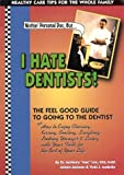 img - for Nothin' Personal Doc, But I Hate Dentists! book / textbook / text book