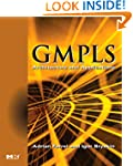 GMPLS Architecture and Applications (...
