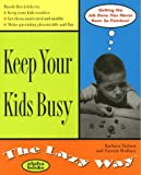 Keep Your Kids Busy the Lazy Way (Macmillan Lifestyles Guide) (0028630130) by Nielsen, Barbara