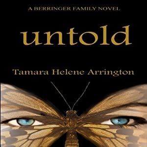 Untold: A Berringer Family Novel, Volume 1 | [Tamara Helene Arrington]