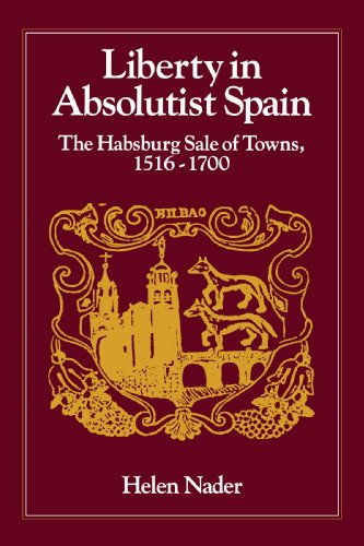 Liberty in Absolutist Spain: The Habsburg Sale of Towns,...