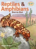 Reptiles & Amphibians Dot-to-Dot (Connect the Dots & Color)
