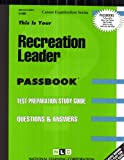 Recreation Leader(Passbooks) (Career Examination Passbooks)