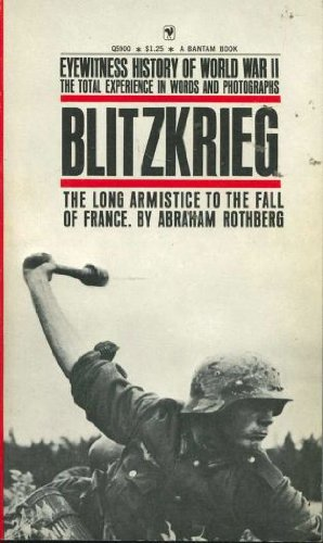 Blitzkrieg: The Long Armistace to the Fall of France, Abraham Rothberg