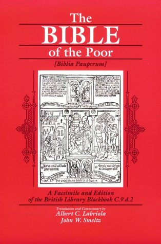 The Bible Of The Poor = Biblia Pauperum: A Facsimile Edition Of The British Library Blockbook C.9.D.2