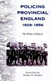 img - for Policing Provincial England 1829 1856 Th: The Politics of Reform book / textbook / text book