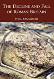 Decline and Fall of Roman Britain (0752419447) by Faulkner, Neil