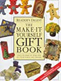 The Make-It-Yourself Gift Book (0762100214) by Editors of Reader's Digest