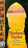 img - for Hudson Taylor. Ein Mann, der Gott vertraute. book / textbook / text book