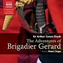 The Adventures of Brigadier Gerard (       UNABRIDGED) by Arthur Conan Doyle Narrated by Rupert Degas