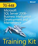 Self-Paced Training Kit (Exam 70-448) Microsoft SQL Server 2008 Business Intelligence Development and Maintenance (MCSA) (Microsoft Press Training Kit)