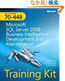 MCTS Self-Paced Training Kit (Exam 70-448): Microsoft SQL Server 2008 Business Intelligence Development and Maintenance...