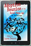 img - for Adoption Reunion in the Social Media Age, An Anthology book / textbook / text book