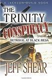 img - for The Trinity Conspiracy: Part One - Betrayal at Black Mesa (The Jackson Guild Saga) (Volume 3) book / textbook / text book