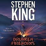 Drunken Fireworks (       UNABRIDGED) by Stephen King Narrated by Tim Sample