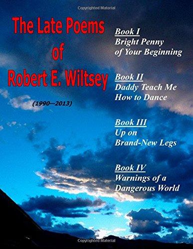Late Poems of Robert E. Wiltsey