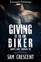 Giving It to the Biker (Saints and Sinners MC Book 1)