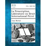 La Prescription Liberatoire En Droit International Prive