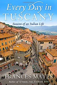 "Cover of ""Every Day in Tuscany: Seasons o..."