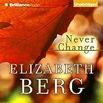 Never Change | Elizabeth Berg