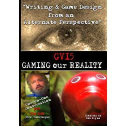 GRAFFITI VERITE' 15 (GV15) GAMING OUR REALITY: Writing & Game Design from an Alternate Perspective