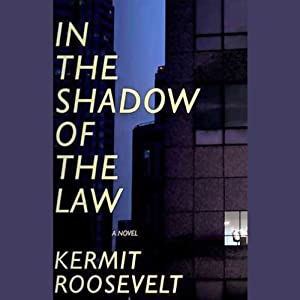 In the Shadow of the Law | [Kermit Roosevelt]