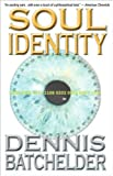 Batchelder&#39;s Soul Identity (Soul Identity by Dennis Batchelder (Paperback - July 7, 2007))