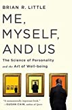 Me Myself And Us: The Science of Personality and the Art of Well-Being