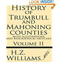 History of Trumbull and Mahoning Counties with illustrations and biographical sketches (Volume 2)