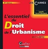 echange, troc Isabelle Savarit-Bourgeois - L'essentiel du droit de l'urbanisme : 2011-2012