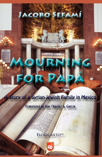 Mourning for Papá: A Story of a Syrian-Jewish Family in Mexico