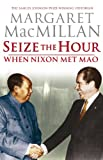 Seize the Hour - When Nixon Met Mao (0719565227) by Margaret Macmillan