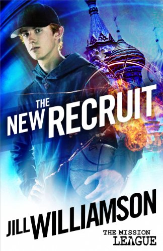The New Recruit: Mission 1: Moscow (The Mission League) by Jill Williamson